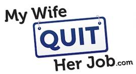My Wife Quit Her Job Logo